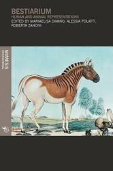 Bestiarium - Human And Animal Representations (ISBN: 9788869771248)