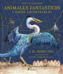 Animales Fantasticos y Donde Encontrarlos - J K Rowling, Newt Scamander, Olivia Lomenech Gill, Alicia Dellepiane Rawson (ISBN: 9788498388237)