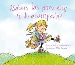 Saben Las Princesas IR de Acampada? (ISBN: 9788491451174)