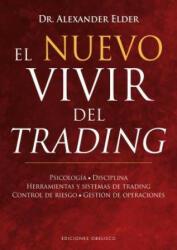 El Nuevo Vivir del Trading: Psicologia, Disciplina, Herramientas y Sistemas de Trading Control de Riesgo, Gestion de Operaciones (ISBN: 9788491112112)