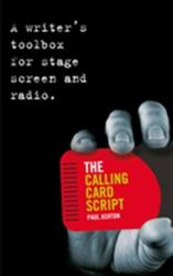 Calling Card Script - A Writer's Toolbox for Screen, Stage and Radio (2011)