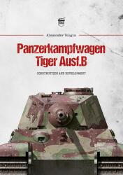 Panzerkampfwagen Tiger Ausf. B (ISBN: 9786155583131)