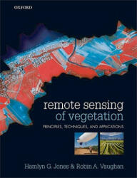 Remote Sensing of Vegetation - Principles, Techniques, and Applications (2010)