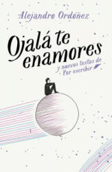 Ojala Te Enamores / I Hope You Fall in Love (ISBN: 9786073158053)