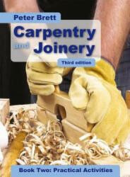 Carpentry and Joinery Book Two: Practical Activities (2010)