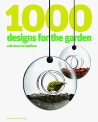 1000 Designs for the Garden and Where to Find Them (2011)