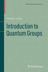 Introduction to Quantum Groups (2011)