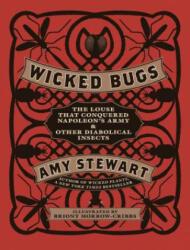 Wicked Bugs - Amy Stewart, Briony Morrow-Cribbs (2011)