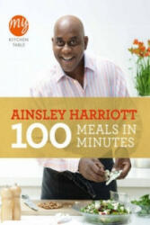 My Kitchen Table: 100 Meals in Minutes - Ainsley Harriott (2011)