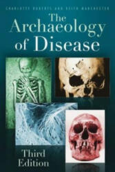 Archaeology of Disease - Charlotte Roberts (2010)