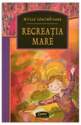RECREAȚIA MARE (ISBN: 9789731352497)