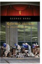 Reformele teatrului în secolul reînnoirii (ISBN: 9786065792227)