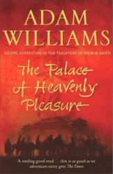 Palace of Heavenly Pleasure - Adam Williams (ISBN: 9780340827871)