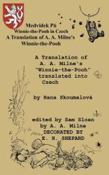 Medvídek Pú Winnie-The-Pooh in Czech: A Translation of A. A. Milne's Winnie-The-Pooh Into Czech (ISBN: 9784871877954)