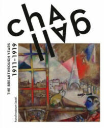Chagall: The Breakthrough Years - 1911-1919 (ISBN: 9783960982326)