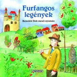 BENEDEK ELEK - FURFANGOS LEGÉNYEK (ISBN: 9789634450825)