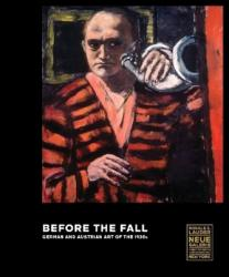 Before the Fall: German and Austrian Art in the 1930s (ISBN: 9783791357607)