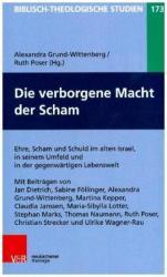 Die Verborgene Macht Der Scham: Ehre, Scham Und Schuld Im Alten Israel, in Seinem Umfeld Und in Der Gegenwartigen Lebenswelt (ISBN: 9783788732479)