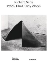Richard Serra: Props, Films, Early Works (ISBN: 9783777428840)