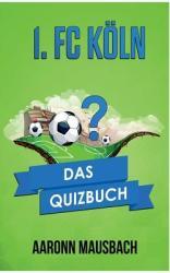 1. FC Koln (ISBN: 9783746067247)