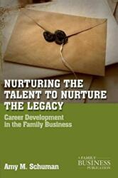 Nurturing the Talent to Nurture the Legacy - Career Development in the Family Business (2011)