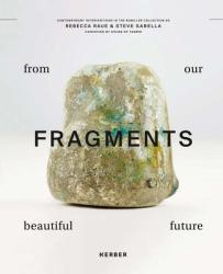 Steve Sabella & Rebecca Raue: Fragments from Our Beautiful Future (ISBN: 9783735603753)
