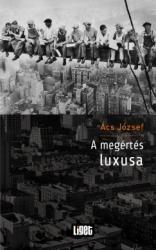A megértés luxusa (ISBN: 9789639363779)