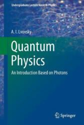 Quantum Physics - A I Lvovsky (ISBN: 9783662565827)