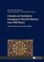 Classics in Northern European Church History Over 500 Years - Anders Jarlert (ISBN: 9783631720837)