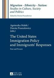 United States Immigration Policy and Immigrants' Responses - Past and Present (ISBN: 9783631671993)