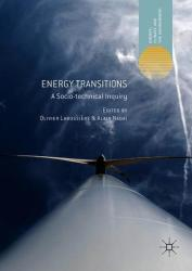 Energy Transitions: A Socio-Technical Inquiry (ISBN: 9783319770246)