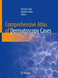 Comprehensive Atlas of Dermatoscopy Cases (ISBN: 9783319769318)