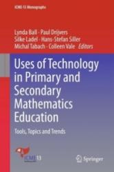 Uses of Technology in Primary and Secondary Mathematics Education: Tools, Topics and Trends (ISBN: 9783319765747)