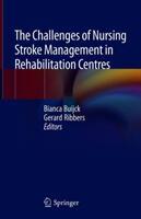 Challenges of Nursing Stroke Management in Rehabilitation Centres (ISBN: 9783319763903)
