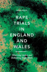 Rape Trials in England and Wales - Observing Justice and Rethinking Rape Myths (ISBN: 9783319756738)