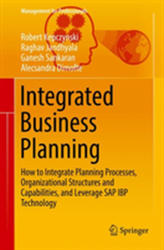 Integrated Business Planning - How to Integrate Planning Processes, Organizational Structures and Capabilities, and Leverage SAP IBP Technology (ISBN: 9783319756646)