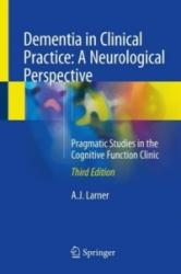 Dementia in Clinical Practice: A Neurological Perspective (ISBN: 9783319752587)
