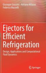 Ejectors for Efficient Refrigeration - Giuseppe Grazzini, Adriano Milazzo, Federico Mazzelli (ISBN: 9783319752433)