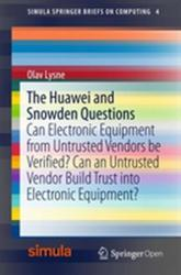Huawei and Snowden Questions - Can Electronic Equipment from Untrusted Vendors be Verified? Can an Untrusted Vendor Build Trust into Electronic Equip (ISBN: 9783319749495)