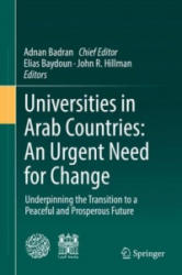 Universities in Arab Countries: An Urgent Need for Change - Underpinning the Transition to a Peaceful and Prosperous Future (ISBN: 9783319731100)