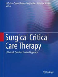Surgical Critical Care Therapy - A Clinically Oriented Practical Approach (ISBN: 9783319717111)