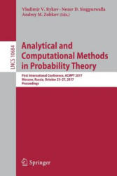 Analytical and Computational Methods in Probability Theory - First International Conference, ACMPT 2017, Moscow, Russia, October 23-27, 2017, Proceed (ISBN: 9783319715032)
