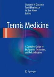 Tennis Medicine - Giovanni Di Giacomo, Todd S. Ellenbecker, W. Ben Kibler (ISBN: 9783319714974)