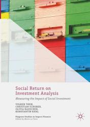 Social Return on Investment Analysis: Measuring the Impact of Social Investment (ISBN: 9783319714004)
