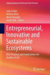 Entrepreneurial, Innovative and Sustainable Ecosystems: Best Practices and Implications for Quality of Life (ISBN: 9783319710136)