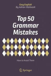Top 50 Grammar Mistakes - Adrian Wallwork (ISBN: 9783319709833)