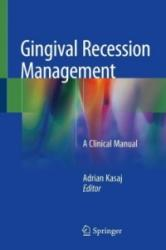 Gingival Recession Management - A Clinical Manual (ISBN: 9783319707174)