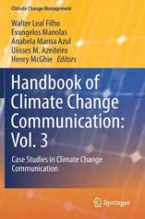 Handbook of Climate Change Communication: Vol. 3: Case Studies in Climate Change Communication (ISBN: 9783319704784)