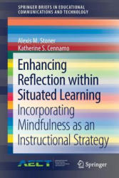 Enhancing Reflection within Situated Learning - Incorporating Mindfulness as an Instructional Strategy (ISBN: 9783319703251)