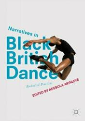 Narratives in Black British Dance - Adesola Akinleye (ISBN: 9783319703138)